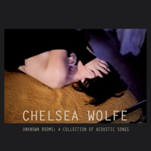 chelsea wolfe_unknown rooms
