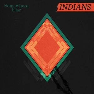 Indians_SomewhereElse_CoverArt