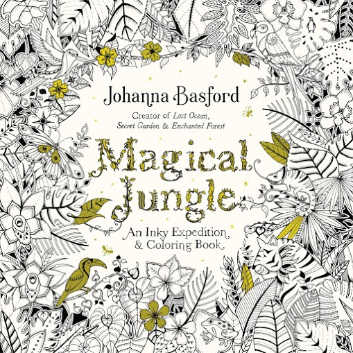 MAGICAL JUNGLE An Inky Expedition Coloring Book By Johanna Basford